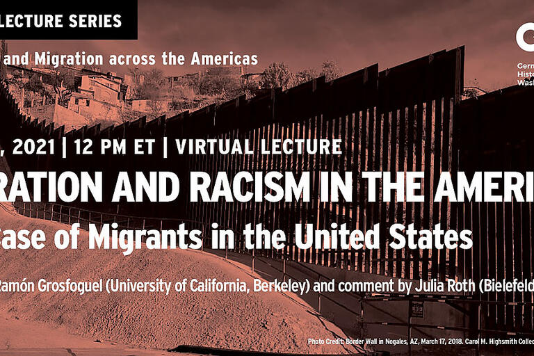 Flyer showing the Mexico-U.S. border wall for Migration and Racism in the Americas: The Case of Migrants in the United States, part of Mobilities and Migration Across the Americas