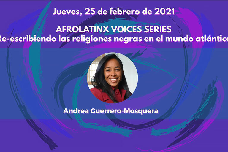 """Promotional image for """"Re-Writing Black Religions in the Atlantic World: A Conversation with Andrea Mosquera-Guerrero."""" (Image courtesy of the BLAC Working Group.)"""
